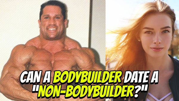 DATING AS A 300lb BODYBUILDER
