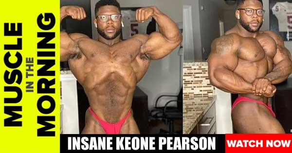 INSANE KEONE PEARSON 10 WEEKS OUT FROM 212 DEBUT