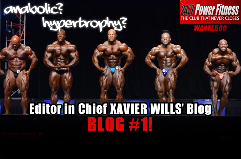 Xavier Wills Blog 24 7 power fitness blog Anabolic Hypertrophy