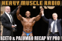 Heavy Muscle Radio (5/23/17) 2017 NY PRO FULL RECAP!