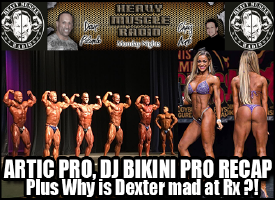 Heavy Muscle Radio (6/13/16) Arctic Pro Recap Plus Why Is The Blade Mad At Dave & Chris!?