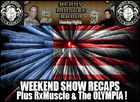 Heavy Muscle Radio (7/4/16) 4th Of JULY Weekend Show Recaps And More!