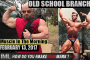 OLD SCHOOL BRANCH! - Muscle In The Morning February 13, 2017