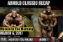 ARNOLD CLASSIC RECAP! - Muscle In The Morning March 6, 2017