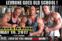 LEVRONE GOES OLD SCHOOL! - Muscle In The Morning May 19, 2017
