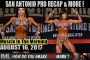 SAN ANTONIO PRO RECAP!  - Muscle In The Morning August 16, 2017