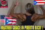 Heather Grace 1 Day Before IFBB Puerto Rico Pro!