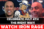 CELEBRATE JULY 4TH THE RIGHT WAY! Iron Rage