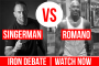 Singerman vs Romano! Iron Debate