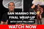 2016 San Marino Pro Final Wrap-Up Video (w/Dave Palumbo)