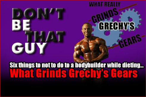 What grinds grechys gears six things bodybuilder