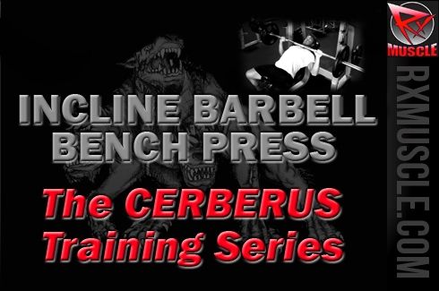 The Cerberus Training Series, Where 3 Trainers are Better than 1: Incline Barbell Bench Press