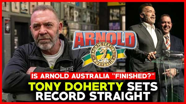 TONY DOHERTY RIPS ARNOLD AUSTRALIA RUMORS