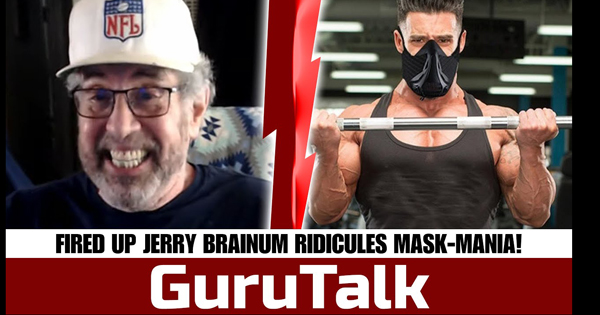 JERRY BRAINUM ON THE DANGERS OF TRAINING WITH MASKS
