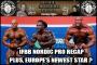 Heavy Muscle Radio (10/10/16)  IFBB Nordic Pro Recap Plus Europe's Next Big Star?