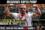 MEADOWS SUPER PUMP ! - Muscle In The Morning March 20, 2017