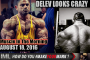 DELEV LOOKS CRAZY! - Muscle In The Morning August 18, 2016